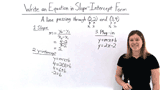 How Do You Write an Equation of a Line in Slope-Intercept Form If You Have Two Points?